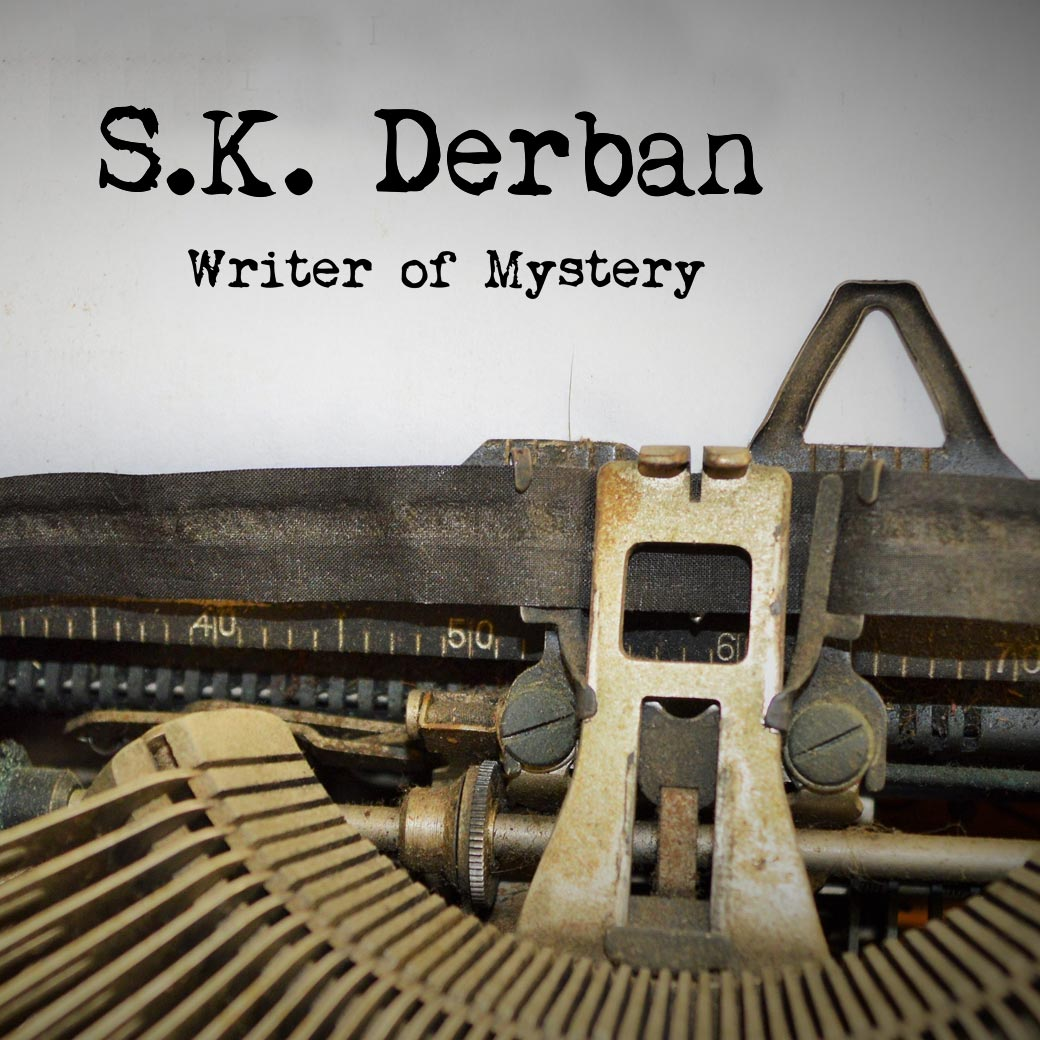 The Latest from S.K. Derban | Writer of Mystery